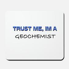 Trust Me I'm a Geochemist Mousepad