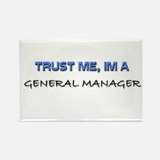 Trust Me I'm a General Manager Rectangle Magnet