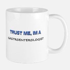 Trust Me I'm a Gastroenterologist Mug