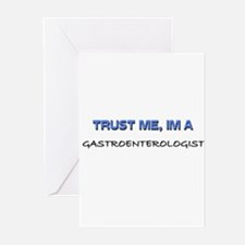 Trust Me I'm a Gastroenterologist Greeting Cards (