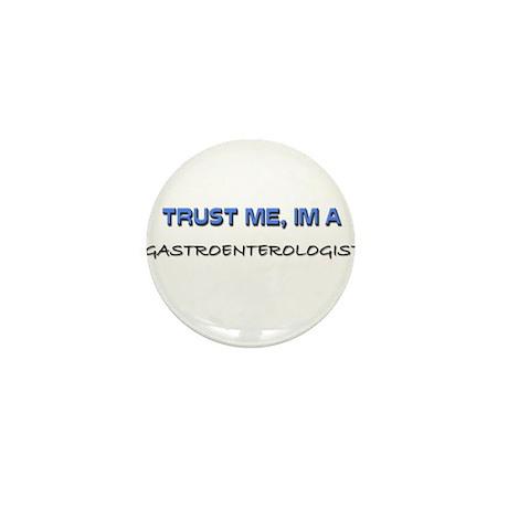 Trust Me I'm a Gastroenterologist Mini Button