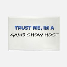Trust Me I'm a Game Show Host Rectangle Magnet