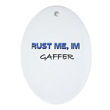 Trust Me I'm a Gaffer Oval Ornament