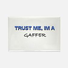 Trust Me I'm a Gaffer Rectangle Magnet