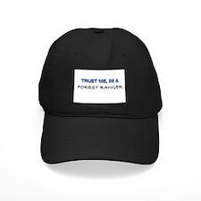 Trust Me I'm a Forest Ranger Baseball Hat