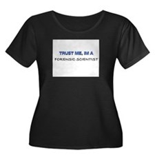 Trust Me I'm a Forensic Scientist T