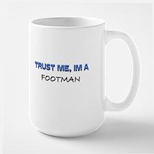Trust Me I'm a Footman Large Mug