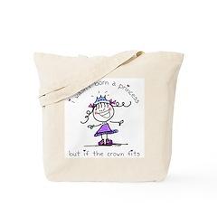 I wasn't born a princess Tote Bag