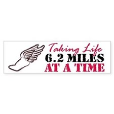Taking Life 6.2 miles Bumper Sticker