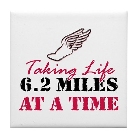 Taking Life 6.2 miles Tile Coaster