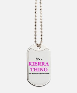 It's a Kierra thing, you wouldn't Dog Tags
