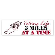 Taking Life 3 miles Bumper Sticker