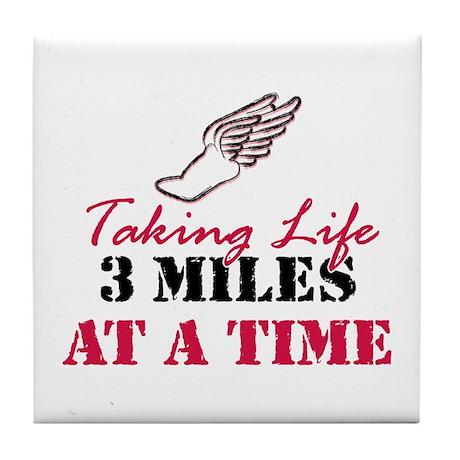 Taking Life 3 miles Tile Coaster