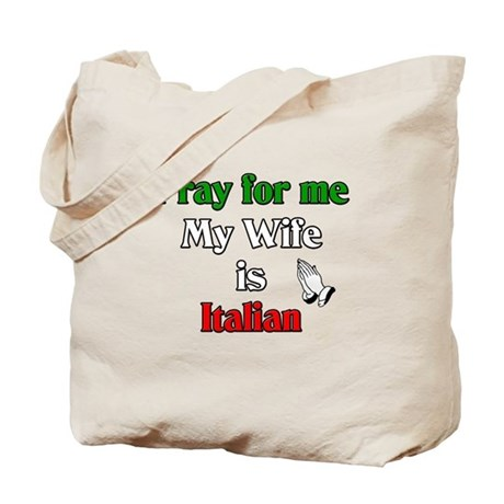 Pray for me my wife is Italia Tote Bag
