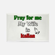 Pray for me my wife is Italia Rectangle Magnet (10