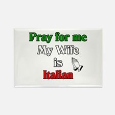 Pray for me my wife is Italia Rectangle Magnet