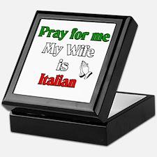 Pray for me my wife is Italia Keepsake Box