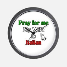 Pray for me my wife is Italia Wall Clock