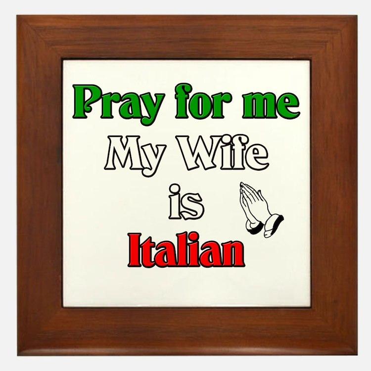 Pray for me my wife is Italia Framed Tile
