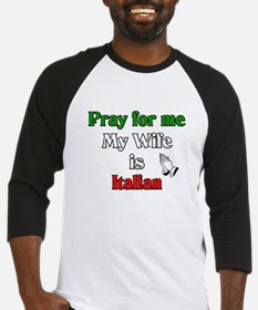 Pray for me my wife is Italia Baseball Jersey