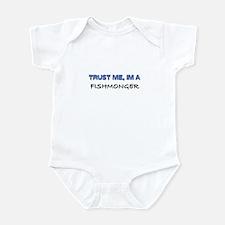 Trust Me I'm a Fishmonger Infant Bodysuit