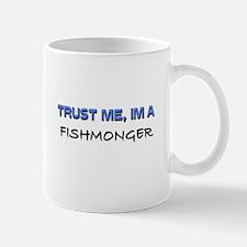 Trust Me I'm a Fishmonger Mug