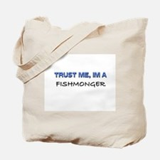 Trust Me I'm a Fishmonger Tote Bag
