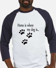 Home is where my dog is Baseball Jersey