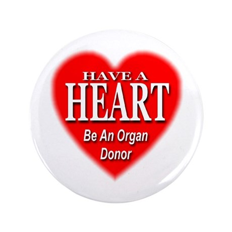 "Be An Organ Donor 3.5"" Button"