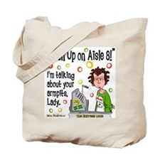 Clean Up on Aisle 8! Tote Bag