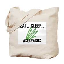 Eat ... Sleep ... ASPARAGUS Tote Bag