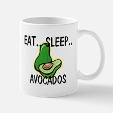 Eat ... Sleep ... AVOCADOS Mug