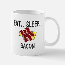 Eat ... Sleep ... BACON Mug