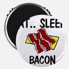 Eat ... Sleep ... BACON Magnet