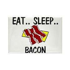 Eat ... Sleep ... BACON Rectangle Magnet