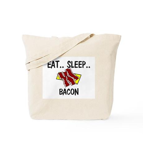 Eat ... Sleep ... BACON Tote Bag