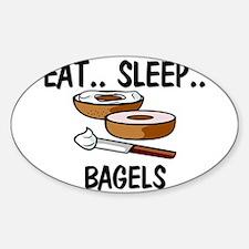 Eat ... Sleep ... BAGELS Oval Decal