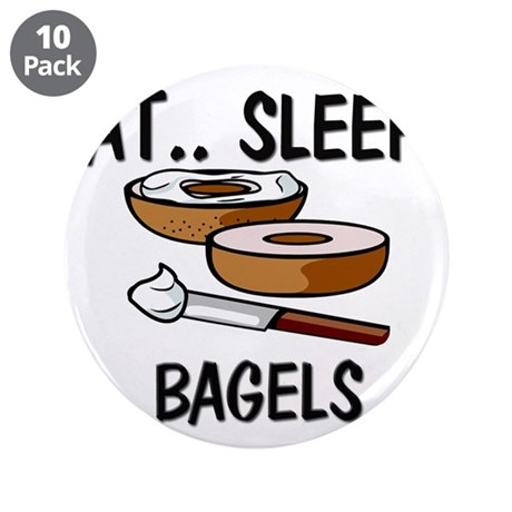 "Eat ... Sleep ... BAGELS 3.5"" Button (10 pack)"