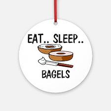 Eat ... Sleep ... BAGELS Ornament (Round)