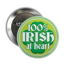 "100% IRISH AT HEART 2.25"" Button"