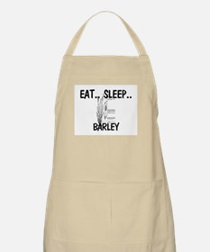 Eat ... Sleep ... BARLEY BBQ Apron