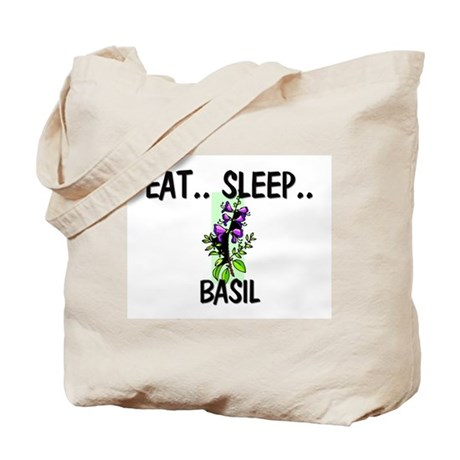 Eat ... Sleep ... BASIL Tote Bag