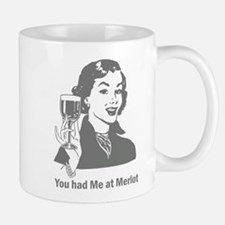 You Had Me At Merlot Mug