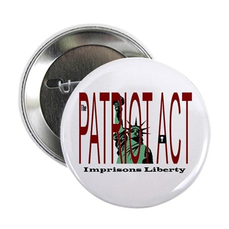 Patriot Act Imprisons Liberty Button