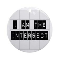 I am the Intersect - Chuck Ornament (Round)