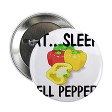 "Eat ... Sleep ... BELL PEPPERS 2.25"" Button"