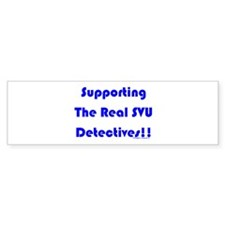 Supportin Real SVU Detectives Bumper Bumper Sticker