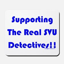 Supportin Real SVU Detectives Mousepad