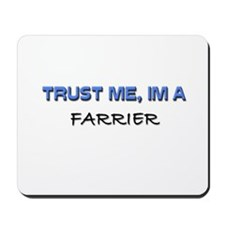Trust Me I'm a Farrier Mousepad