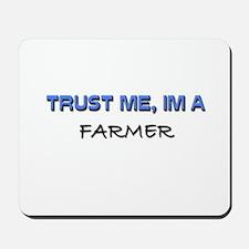Trust Me I'm a Farmer Mousepad